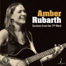 Amber Rubarth - Sessions From The 17th Ward