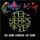 Ten Years After - The Name Remains The Same